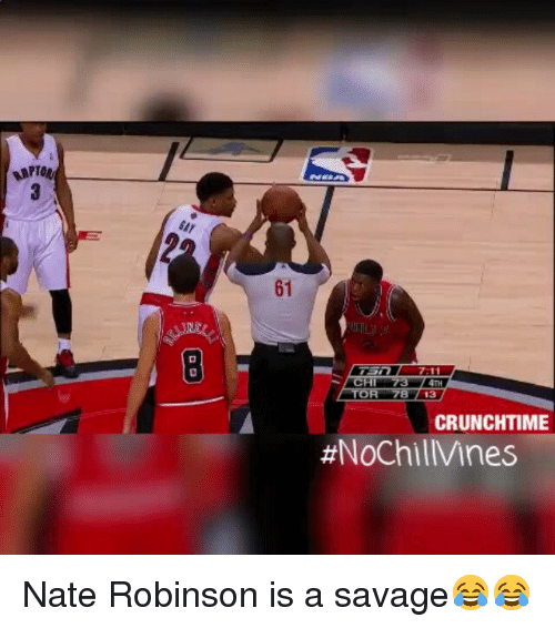Nate Robinson: RAPTQt  SAY  61  OR-78713  CRUNCHTIME  #NoChilMnes  (2.0  ロロ Nate Robinson is a savage😂😂