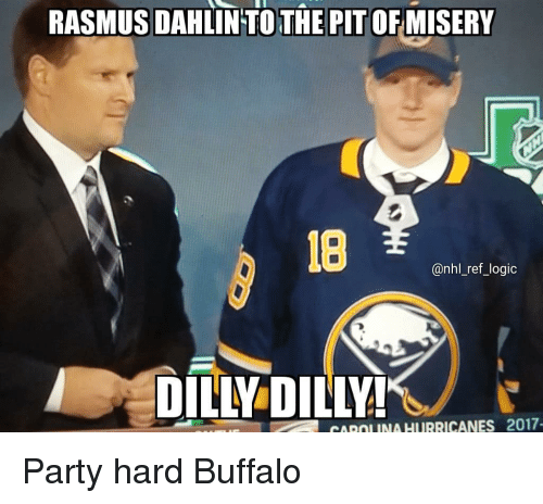 Logic, Memes, and National Hockey League (NHL): RASMUSDAHLIN TO THE PIT OFMISERY  18  @nhl_ref_logic  DILLY DILIVIJ  COROLINA HURRICANES 2017 Party hard Buffalo