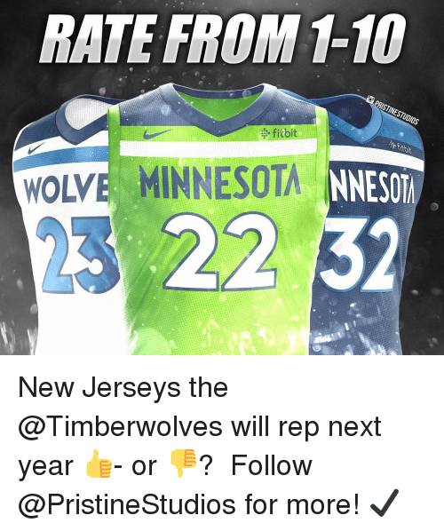Memes, Minnesota, and 🤖: RATE FROM 1-10  NNESOT  22 32  RISTINESTUDIOS  WOLVE MINNESOTA New Jerseys the @Timberwolves will rep next year 👍- or 👎? ⠀ Follow @PristineStudios for more! ✔️