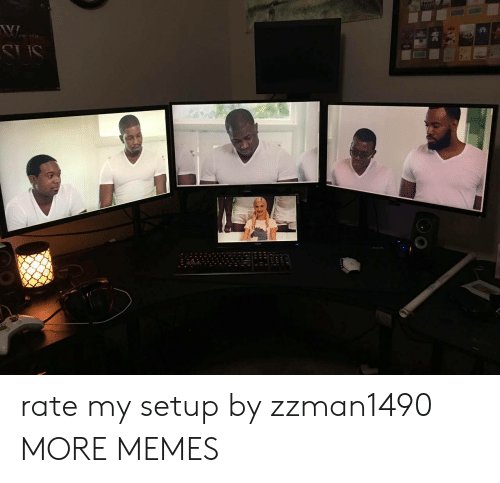 Rate My Setup: rate my setup by zzman1490 MORE MEMES