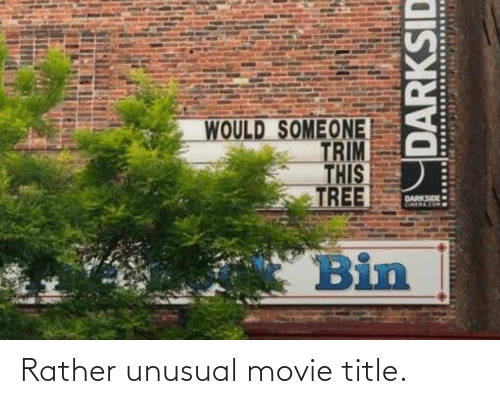 Movie: Rather unusual movie title.