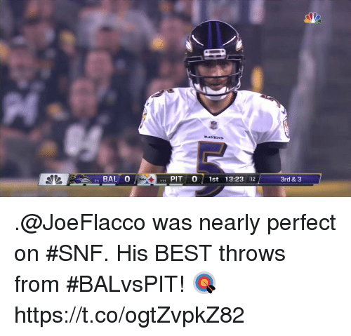 snf: RAVENS  BAL O  1 PIT0 1st 13:23 :12  3rd & 3 .@JoeFlacco was nearly perfect on #SNF.  His BEST throws from #BALvsPIT! 🎯 https://t.co/ogtZvpkZ82