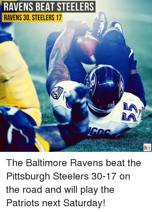 Ravens Beat Steelers Ravens 30 Steelers 17 The Baltimore Ravens Beat