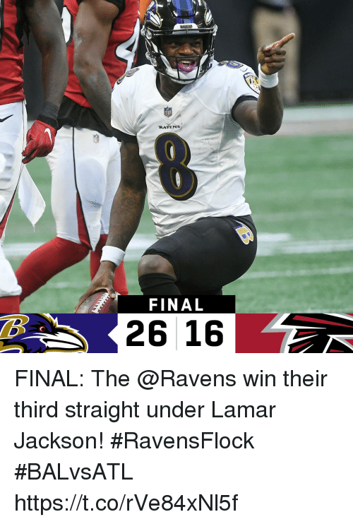 Memes, Ravens, and 🤖: RAVENS  FINAL  26 16 FINAL: The @Ravens win their third straight under Lamar Jackson! #RavensFlock  #BALvsATL https://t.co/rVe84xNl5f