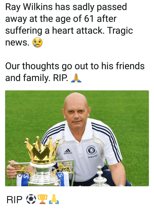 Adidas, Family, and Friends: Ray Wilkins has sadly passed  away at the age of 61 after  suffering a heart attack. Tragic  news.  Our thoughts go out to his friends  and family. RIP.A  adidas  SAMSUNO RIP ⚽️🏆🙏