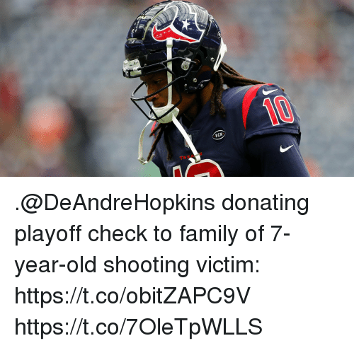 to family: RCM .@DeAndreHopkins donating playoff check to family of 7-year-old shooting victim: https://t.co/obitZAPC9V https://t.co/7OleTpWLLS