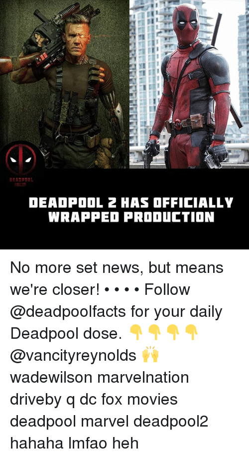 Foxe: RCT  DEADPOOL 2 HAS OFFICIALLY  WRAPPED PRODUCTION No more set news, but means we're closer! • • • • Follow @deadpoolfacts for your daily Deadpool dose. 👇👇👇👇 @vancityreynolds 🙌 wadewilson marvelnation driveby q dc fox movies deadpool marvel deadpool2 hahaha lmfao heh