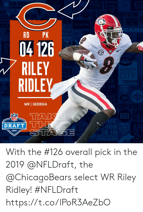 Memes, Nfl, and NFL Draft: RD PK  04 126  RILEY  RIDLEY  WR GEORGIA  2019  NFL  DRAFT  2019 With the #126 overall pick in the 2019 @NFLDraft, the @ChicagoBears select WR Riley Ridley! #NFLDraft https://t.co/lPoR3AeZbO