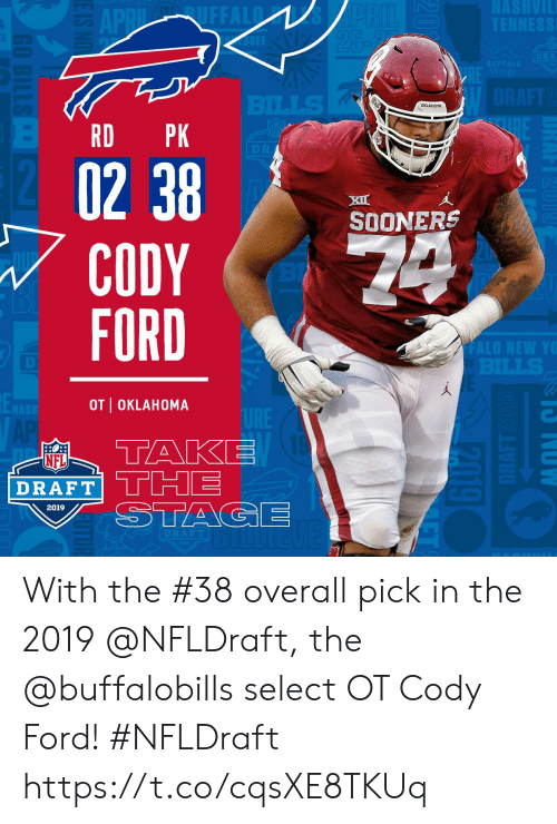 Memes, Nfl, and Ford: RD PK  XI  SOONERS  CODY  FORD  OT I OKLAHOMA  NFL  2019 With the #38 overall pick in the 2019 @NFLDraft, the @buffalobills select OT Cody Ford! #NFLDraft https://t.co/cqsXE8TKUq