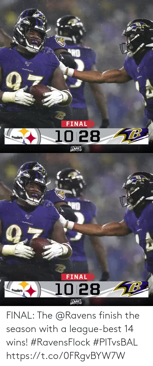 Ravens: RD  RAVENS  FINAL  10 28 B  Steelers   RD  RAYENS  FINAL  10 28 8  Steelers FINAL: The @Ravens finish the season with a league-best 14 wins! #RavensFlock #PITvsBAL https://t.co/0FRgvBYW7W