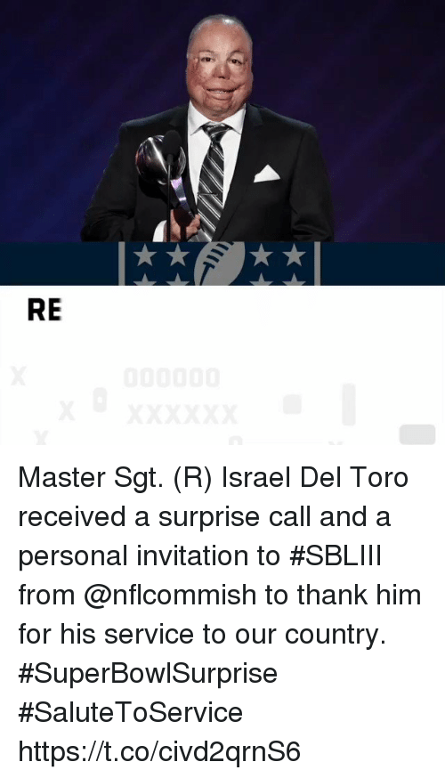 toro: RE Master Sgt. (R) Israel Del Toro received a surprise call and a personal invitation to #SBLIII from @nflcommish to thank him for his service to our country. #SuperBowlSurprise #SaluteToService https://t.co/civd2qrnS6