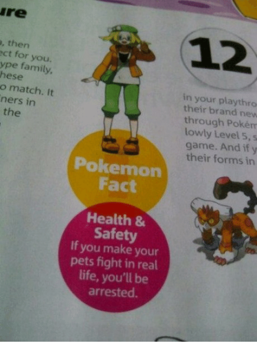 Family, Life, and Pokemon: re12  , then  ct for you.  ype family  hese  o match. It  ners in  in your playthro  their brand new  through Pokém  lowly Level 5, s  game. And if y  their forms in  the  Pokemon  Fact  Health &  Safety  If you make your  pets fight in real  life, you'll be  arrested