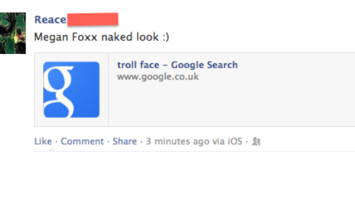 Google, Megan, and Troll: Reace  Megan Foxx naked look :)  troll face - Google Search  www.google.co.uk  Like . Comment . Share . 3 minutes ago via i05-11