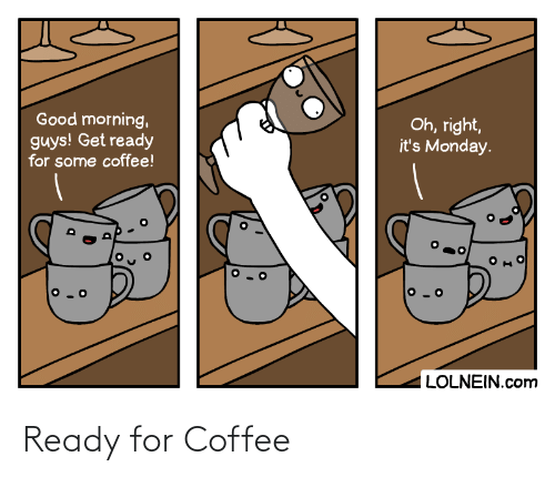 for: Ready for Coffee
