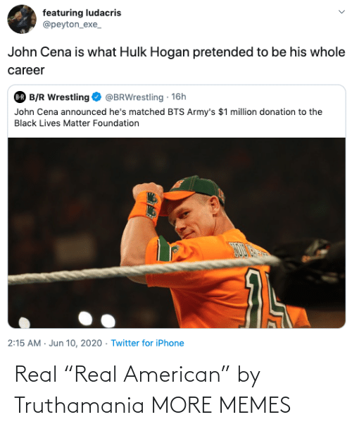 """real: Real """"Real American"""" by Truthamania MORE MEMES"""