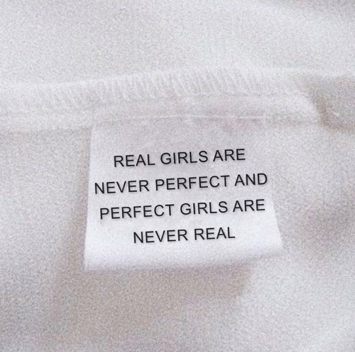 Girls, Never, and Real: REAL GIRLS ARE  NEVER PERFECT AND  PERFECT GIRLS ARE  NEVER REAL