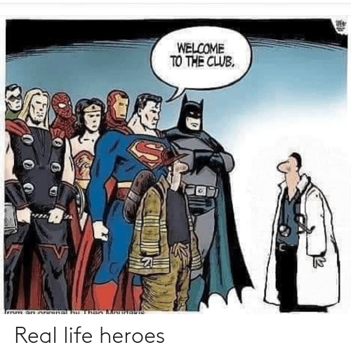 real life: Real life heroes