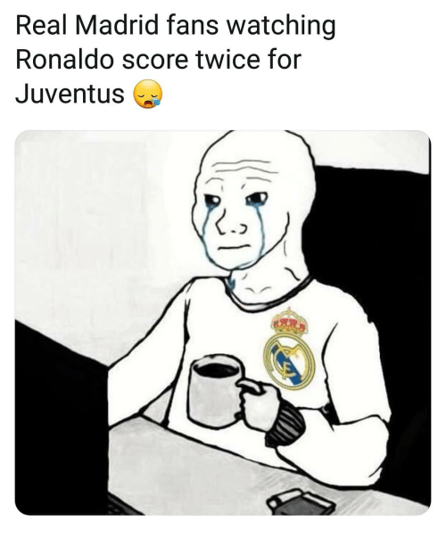 Memes, Real Madrid, and Juventus: Real Madrid fans watching  Ronaldo score twice for  Juventus