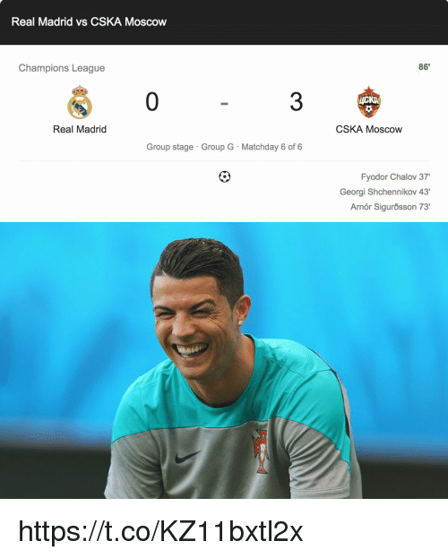 Memes, Real Madrid, and Champions League: Real Madrid vs CSKA Moscow  Champions League  86'  0  3  Real Madrid  CSKA Moscow  Group stage Group G Matchday 6 of 6  Fyodor Chalov 37'  Georgi Shchennikov 43  Arnór Sigurosson 73' https://t.co/KZ11bxtl2x