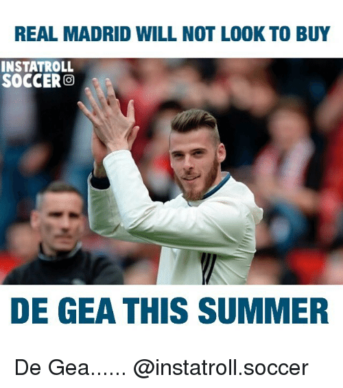 Geas: REAL MADRID WILL NOT LOOK TO BUY  INSTATROLL  SOCCER  DE GEA THIS SUMMER De Gea...... @instatroll.soccer