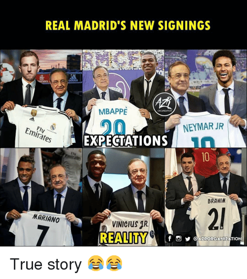 Mbappe: REAL MADRID'S NEW SIGNINGS  MBAPPE  20  NEYMAR JR  es  EXPECTATIONS  BRAHIM  2  MARIANO  VINICIUS 1R.  f o @AZRORGANIZATION True story 😂😂