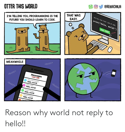 Hello: Reason why world not reply to hello!!