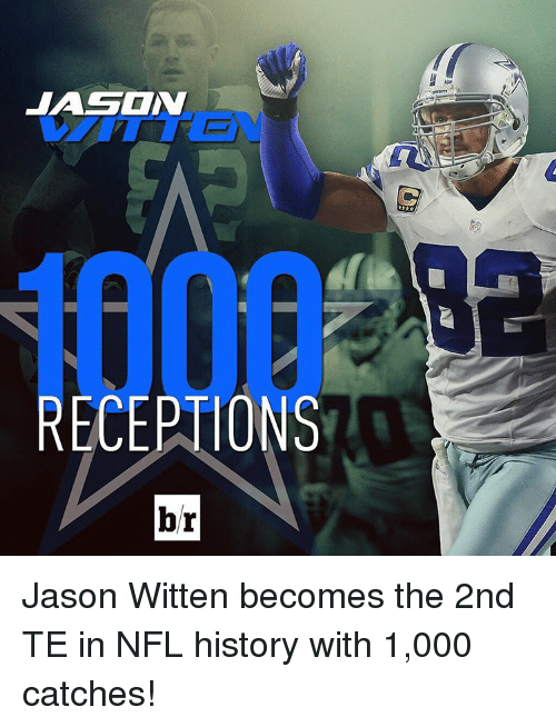 jason witten: RECEPTIONS  br Jason Witten becomes the 2nd TE in NFL history with 1,000 catches!