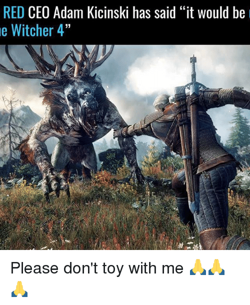 """Witchers: RED  CEO Adam Kicinski has said """"it would be  e Witcher 4"""" Please don't toy with me 🙏🙏🙏"""
