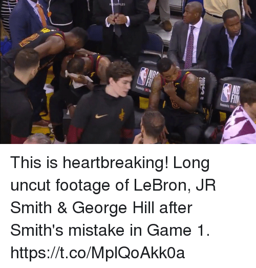 uncut: REDAPPLES  FIN This is heartbreaking! Long uncut footage of LeBron, JR Smith & George Hill after Smith's mistake in Game 1. https://t.co/MplQoAkk0a