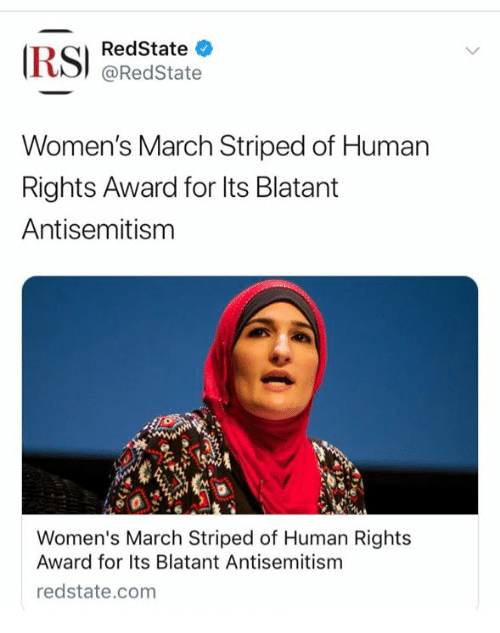 Antisemitism: RedState  @RedState  Women's March Striped of Human  Rights Award for lts Blatant  Antisemitism  Women's March Striped of Human Rights  Award for Its Blatant Antisemitism  redstate.com