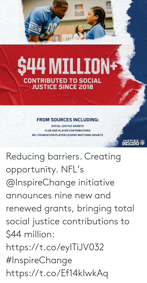 creating: Reducing barriers. Creating opportunity.   NFL's @InspireChange initiative announces nine new and renewed grants, bringing total social justice contributions to $44 million: https://t.co/eyITiJV032 #InspireChange https://t.co/Ef14kIwkAq