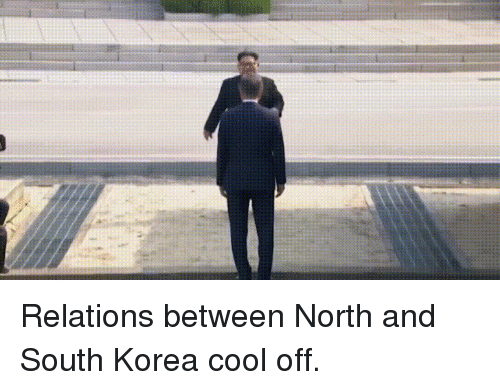 Cool, South Korea, and Korea: Relations between North and South Korea cool off.