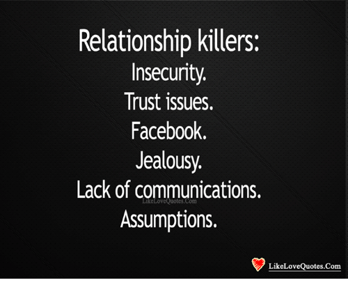 Relationship Killers Insecurity Trust Issues Facebook Jealousy Lack