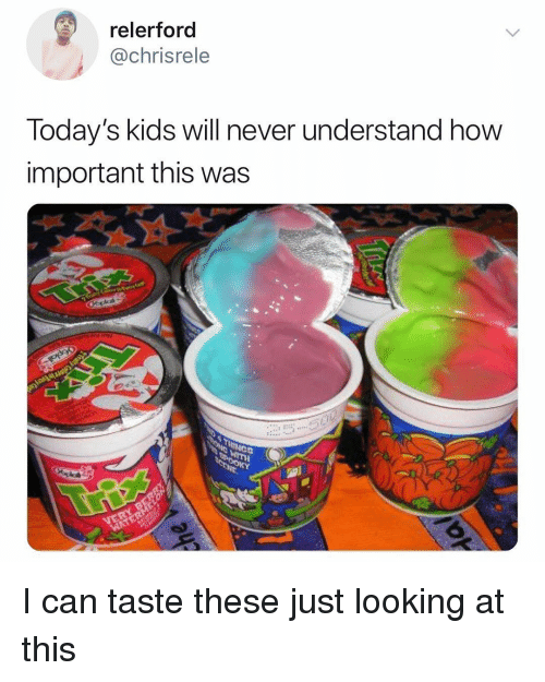 Funny, Kids, and Never: relerford  @chrisrele  day's kids will never understand how  important this was  lo I can taste these just looking at this