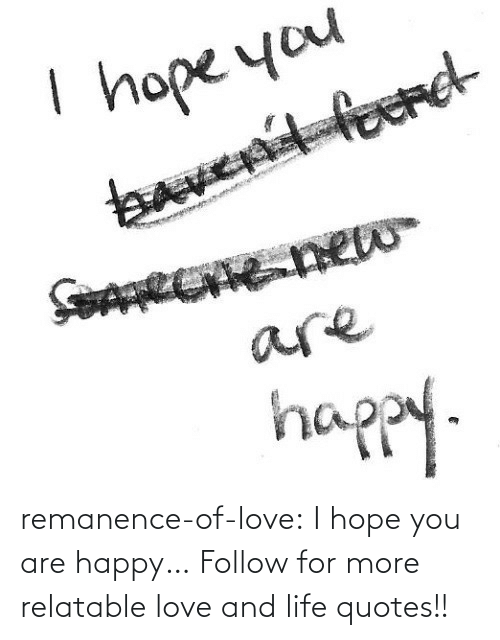 Relatable: remanence-of-love:  I hope you are happy…  Follow for more relatable love and life quotes!!