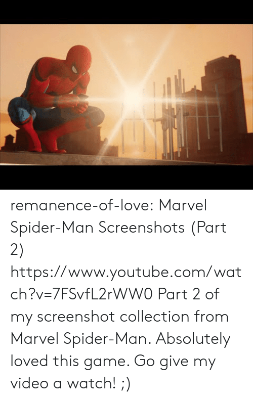 Part 2: remanence-of-love:  Marvel Spider-Man Screenshots (Part 2) https://www.youtube.com/watch?v=7FSvfL2rWW0  Part 2 of my screenshot collection from Marvel Spider-Man. Absolutely loved this game. Go give my video a watch! ;)