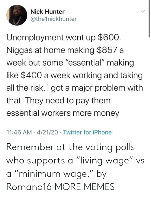 "remember: Remember at the voting polls who supports a ""living wage"" vs a ""minimum wage."" by Romano16 MORE MEMES"