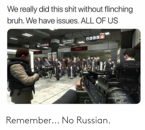 remember: Remember... No Russian.