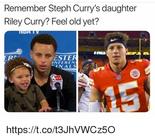 ester: Remember Steph Curry's daughter  Riley Curry? Feel old yet?  ESTER  NFEREN  INALS https://t.co/t3JhVWCz5O