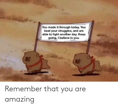 You Are: Remember that you are amazing