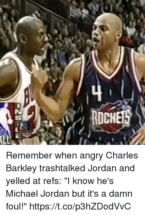 "Charles Barkley: Remember when angry Charles Barkley trashtalked Jordan and yelled at refs: ""I know he's Michael Jordan but it's a damn foul!"" https://t.co/p3hZDodVvC"