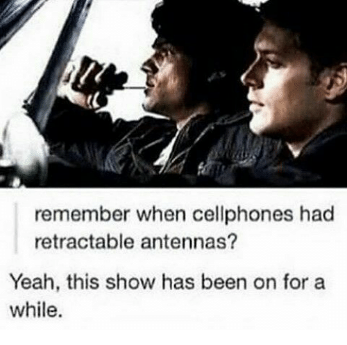 cellphones: remember when cellphones had  retractable antennas?  Yeah, this show has been on for a  while