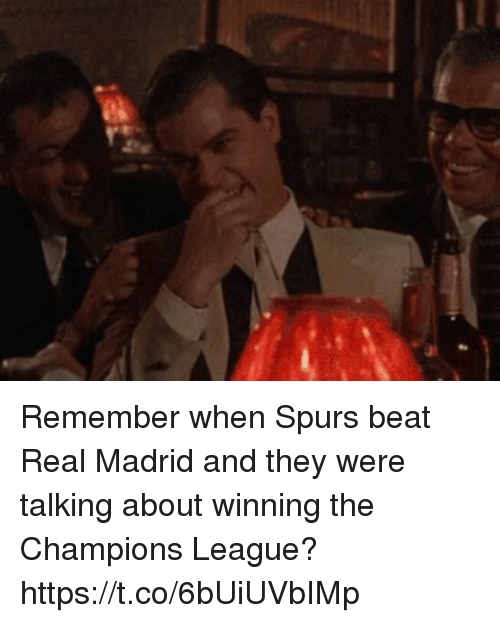 Real Madrid, Soccer, and Champions League: Remember when Spurs beat Real Madrid and they were talking about winning the Champions League? https://t.co/6bUiUVbIMp
