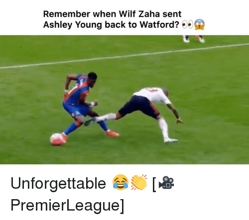 Memes, Back, and Ashley Young: Remember when Wilf Zaha sent  Ashley Young back to Watford? Unforgettable 😂👏 [🎥PremierLeague]
