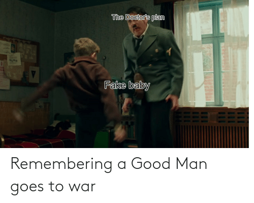 Goes: Remembering a Good Man goes to war