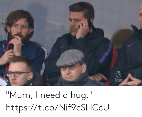 "Need A Hug: remie  eague ""Mum, I need a hug."" https://t.co/Nif9cSHCcU"
