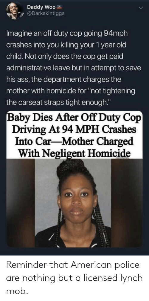 American: Reminder that American police are nothing but a licensed lynch mob.