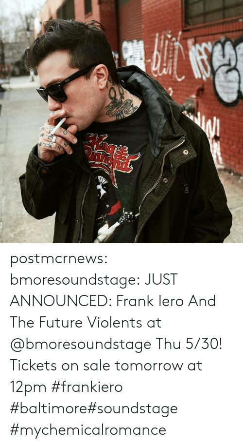 Baltimore: REMOVING postmcrnews: bmoresoundstage: JUST ANNOUNCED: Frank Iero And The Future Violents at @bmoresoundstage Thu 5/30! Tickets on sale tomorrow at 12pm #frankiero #baltimore#soundstage #mychemicalromance
