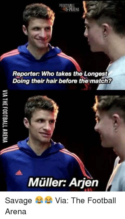 Mullered: RENA  Reporter: Who takes the Longest  Doing their hair before the match?  Muller: Arien Savage 😂😂  Via: The Football Arena