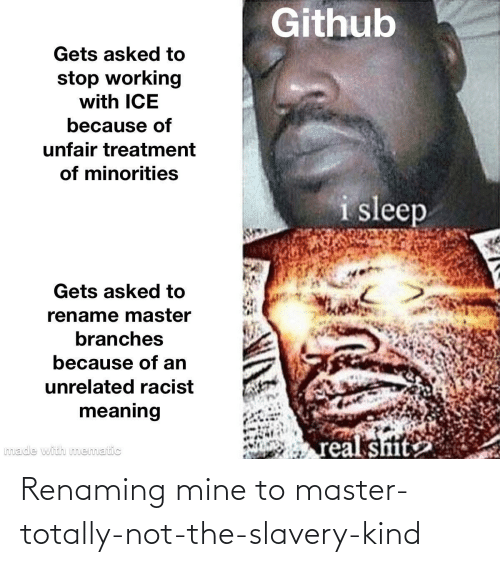 Kind: Renaming mine to master-totally-not-the-slavery-kind